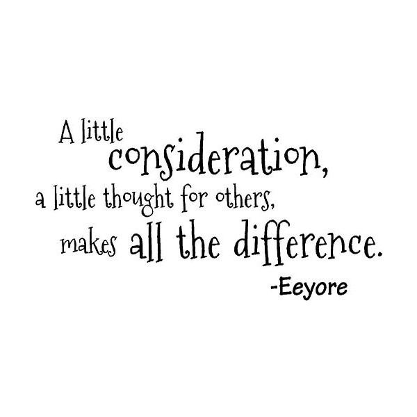 a-little-consideration-a-little-thought-for-others-makes-all-the-difference
